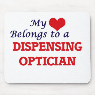 My heart belongs to a Dispensing Optician Mouse Pad
