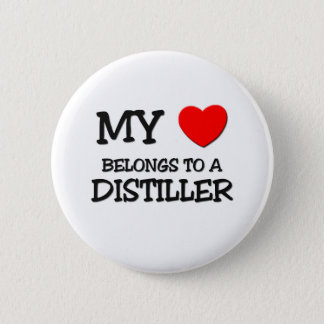 My Heart Belongs To A DISTILLER Button