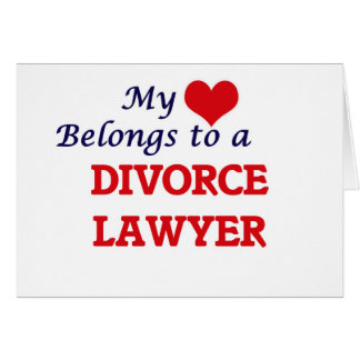 My heart belongs to a Divorce Lawyer Card