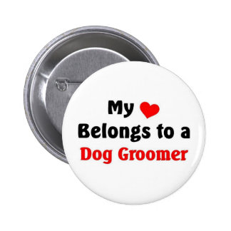 My heart belongs to a Dog Groomer 2 Inch Round Button