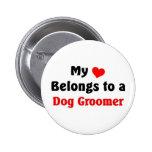 My heart belongs to a Dog Groomer Pinback Button