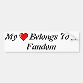 My Heart Belongs To A Fandom Bumper Stickers