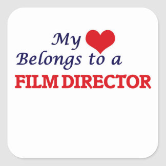 My heart belongs to a Film Director Square Sticker