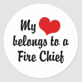 My Heart Belongs To A Fire Chief Classic Round Sticker