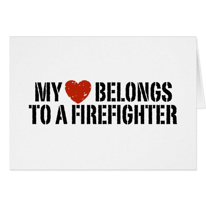 My Heart Belongs To A Firefighter Card