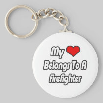 My Heart Belongs To A Firefighter Key Chains