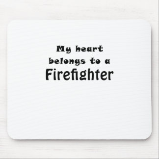 My Heart Belongs to a Firefighter Mouse Pad