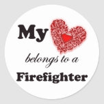 My Heart Belongs To A Firefighter Round Sticker
