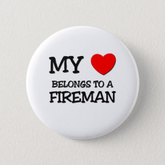 My Heart Belongs To A FIREMAN Button