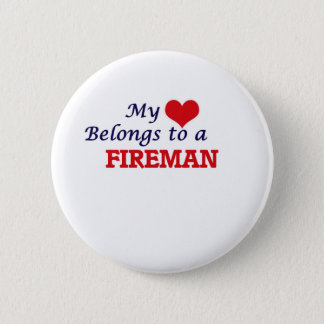 My heart belongs to a Fireman Pinback Button