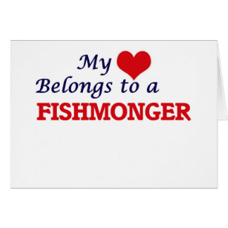 My heart belongs to a Fishmonger Card