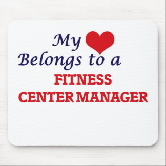 My heart belongs to a Fitness Center Manager Mouse Pad