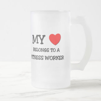 My Heart Belongs To A FITNESS WORKER Frosted Glass Beer Mug