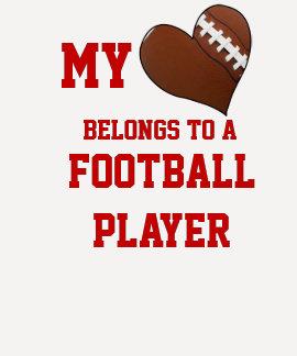 My Heart Belongs to a Football Player Tee Shirt