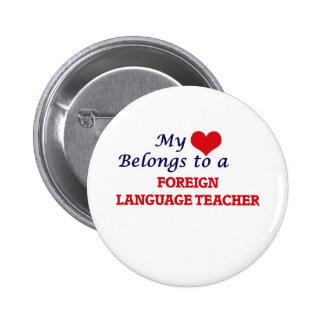 My heart belongs to a Foreign Language Teacher Button