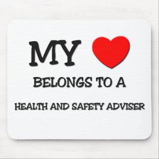 My Heart Belongs To A HEALTH AND SAFETY ADVISER Mouse Pad
