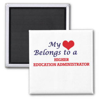My heart belongs to a Higher Education Administrat 2 Inch Square Magnet