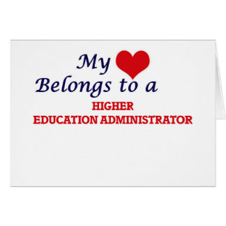 My heart belongs to a Higher Education Administrat Card