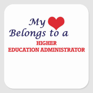My heart belongs to a Higher Education Administrat Square Sticker