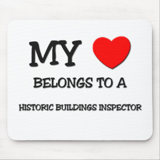 My Heart Belongs To A HISTORIC BUILDINGS INSPECTOR Mouse Pads
