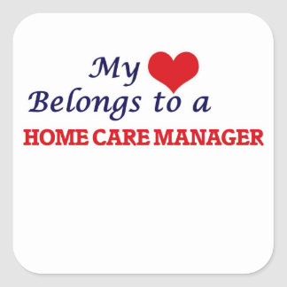 My heart belongs to a Home Care Manager Square Sticker