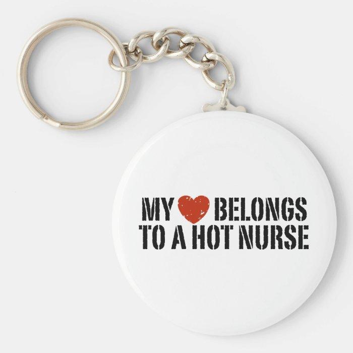 My Heart Belongs to a Hot Nurse Keychain
