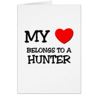 My Heart Belongs To A HUNTER Greeting Cards