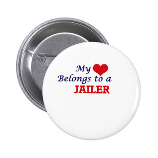 My heart belongs to a Jailer Pinback Button