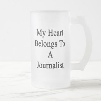My Heart Belongs To A Journalist Frosted Glass Beer Mug