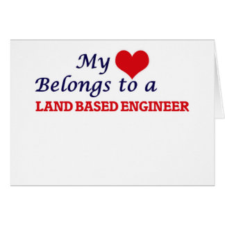 My heart belongs to a Land Based Engineer Card