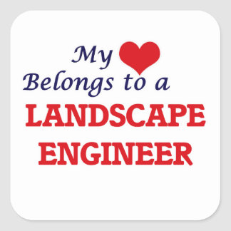 My heart belongs to a Landscape Engineer Square Sticker