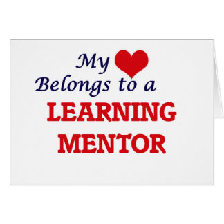 My heart belongs to a Learning Mentor Card