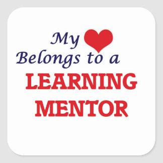 My heart belongs to a Learning Mentor Square Sticker