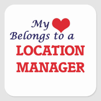 My heart belongs to a Location Manager Square Sticker