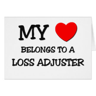 My Heart Belongs To A LOSS ADJUSTER Greeting Cards