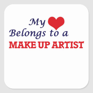 My heart belongs to a Make Up Artist Square Sticker