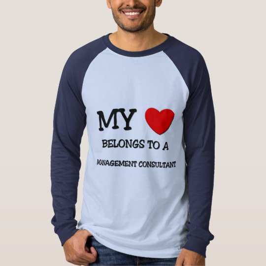 My Heart Belongs To A MANAGEMENT CONSULTANT T-Shirt