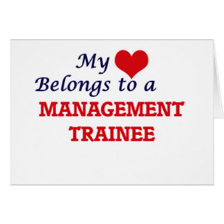 My heart belongs to a Management Trainee Card