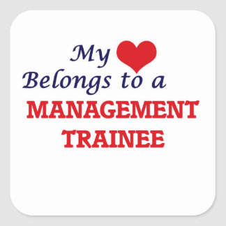 My heart belongs to a Management Trainee Square Sticker