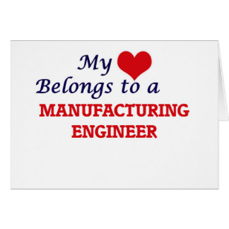 My heart belongs to a Manufacturing Engineer Card