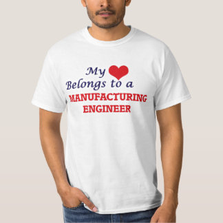 My heart belongs to a Manufacturing Engineer T-Shirt