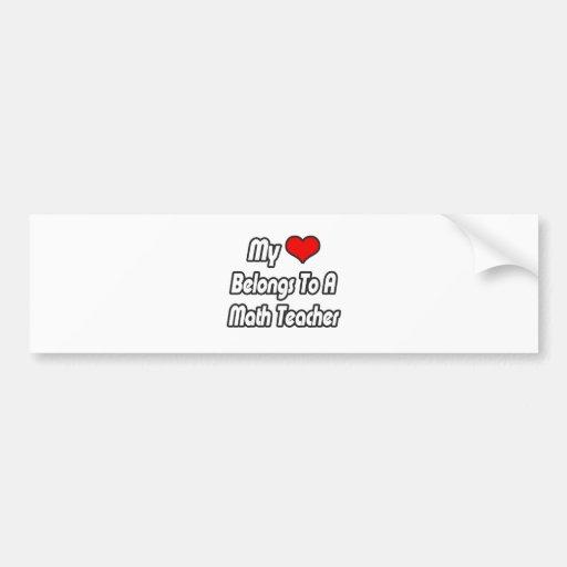 My Heart Belongs To A Math Teacher Car Bumper Sticker