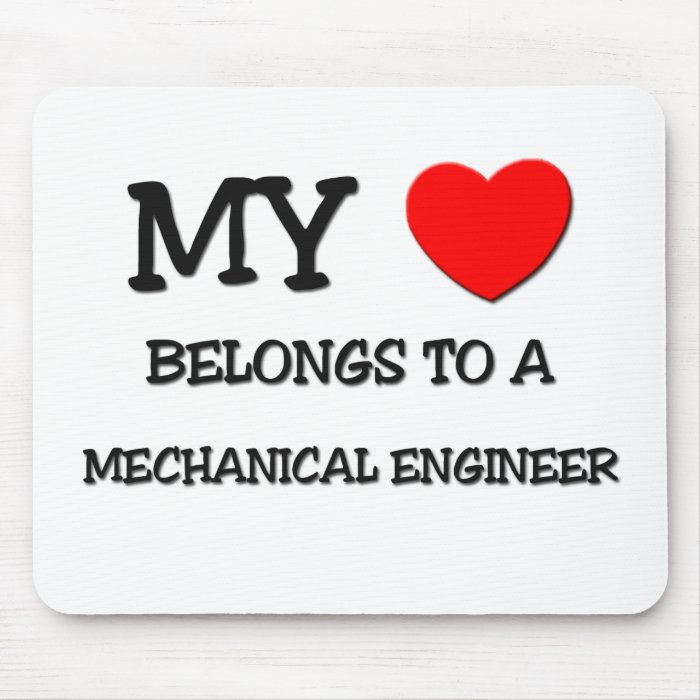 My Heart Belongs To A MECHANICAL ENGINEER Mouse Pad