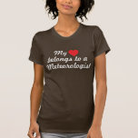 My heart belongs to a meteorologist t shirts