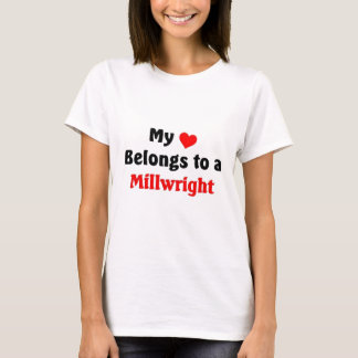 My heart belongs to a Millwright T-Shirt