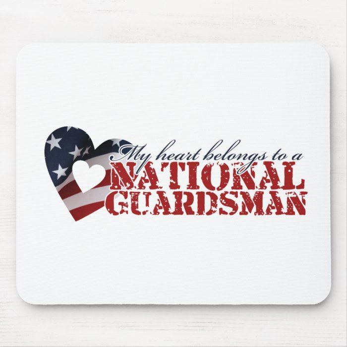 My heart belongs to a National Guardsman Mouse Pad