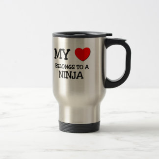 My Heart Belongs To A NINJA 15 Oz Stainless Steel Travel Mug