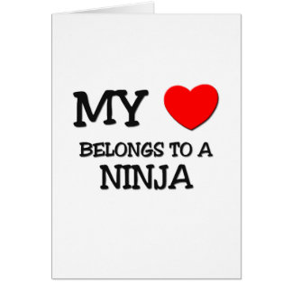 My Heart Belongs To A NINJA Greeting Card