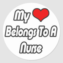 My Heart Belongs To A Nurse Round Sticker