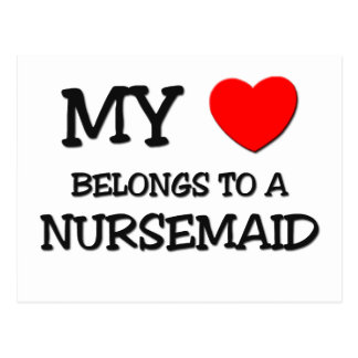 My Heart Belongs To A NURSEMAID Post Card